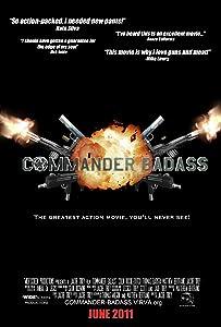 Watch free movie hq Commander Badass USA [480x854]