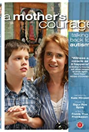 A Mother's Courage: Talking Back to Autism(2009) Poster - Movie Forum, Cast, Reviews