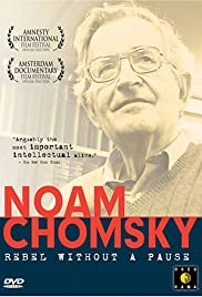 Noam Chomsky: Rebel Without a Pause (2003) Poster - Movie Forum, Cast, Reviews