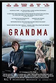 Grandma (2015) Poster - Movie Forum, Cast, Reviews