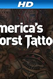 America's Worst Tattoos Poster - TV Show Forum, Cast, Reviews
