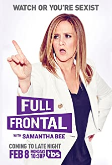 Full Frontal with Samantha Bee (2016– )