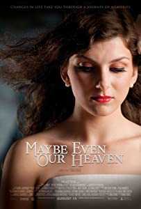 Watch online action movies hollywood Maybe Even Our Heaven [1020p]