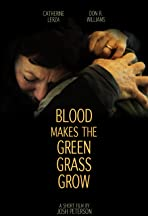 Blood Makes the Green Grass Grow