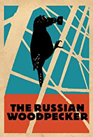 The Russian Woodpecker (2015) Poster - Movie Forum, Cast, Reviews