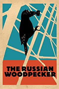 Watch new released movie The Russian Woodpecker by [640x480]