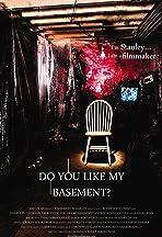 Do You Like My Basement