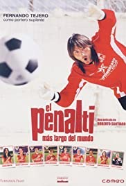 El penalti más largo del mundo(2005) Poster - Movie Forum, Cast, Reviews