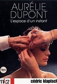 Aurélie Dupont danse l'espace d'un instant Poster