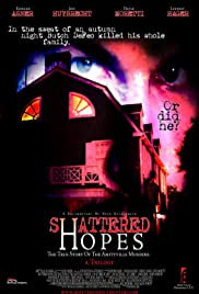 Shattered Hopes: The True Story of the Amityville Murders - Part I: From Horror to Homicide Poster