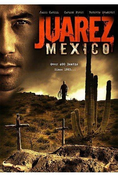 Juarez, Mexico (Video 2005) - IMDb
