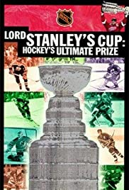 Lord Stanley's Cup: Hockey's Ultimate Prize Poster