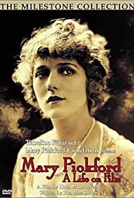 Primary photo for Mary Pickford: A Life on Film