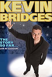 Kevin Bridges: The Story So Far - Live in Glasgow (2010) Poster - Movie Forum, Cast, Reviews