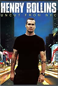 Henry Rollins: Uncut from NYC (2006)