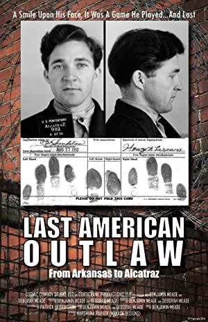 Last American Outlaw: From Arkansas to Alcatraz