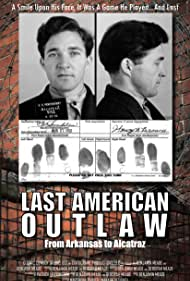 Last American Outlaw: From Arkansas to Alcatraz (2017)