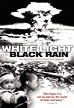 White Light/Black Rain: The Destruction of Hiroshima and Nagasaki