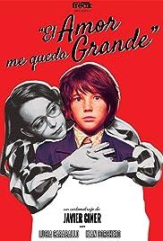 El amor me queda grande Poster