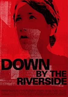 Down by the Riverside (2007)