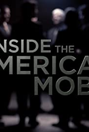 Inside the American Mob Poster - TV Show Forum, Cast, Reviews