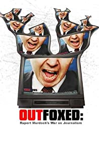 Primary photo for Outfoxed: Rupert Murdoch's War on Journalism