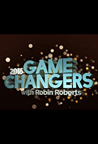 Primary photo for 2016 Game Changers with Robin Roberts