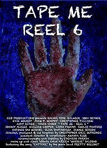 Watch date movie full movie Tape Me: Reel 6 [Mp4]