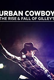 Urban Cowboy: The Rise and Fall of Gilley's Poster