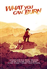 What You Can Burn Poster