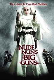 Nude Nuns with Big Guns (2010)