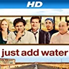 Just Add Water (2008)