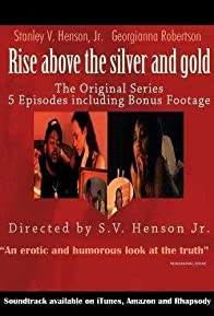 Primary photo for Rise Above the Silver and Gold
