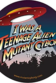 I Was a Teenage Alien Mutant Cyborg Poster
