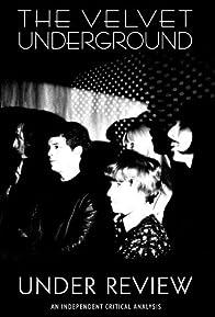 Primary photo for Velvet Underground: Under Review