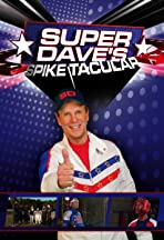 Super Dave's Spike Tacular