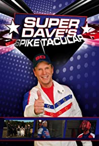 Primary photo for Super Dave's Spike Tacular