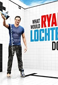Primary photo for What Would Ryan Lochte Do?