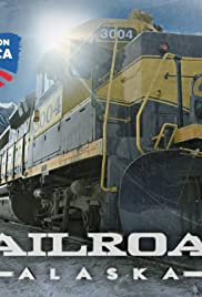 Railroad Alaska Poster - TV Show Forum, Cast, Reviews