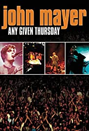 John Mayer: Any Given Thursday(2003) Poster - Movie Forum, Cast, Reviews