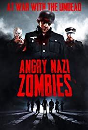 Angry Nazi Zombies (2012) Poster - Movie Forum, Cast, Reviews