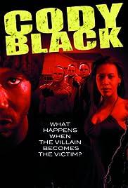 Cody Black(2005) Poster - Movie Forum, Cast, Reviews