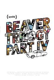 Beaver Trilogy Part IV Poster