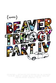 Primary photo for Beaver Trilogy Part IV