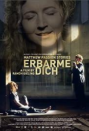 Erbarme dich - Matthäus Passion Stories Poster