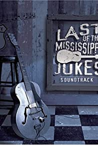 Primary photo for Last of the Mississippi Jukes