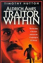 Aldrich Ames: Traitor Within