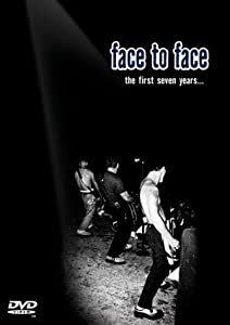 Face to Face: The First Seven Years none