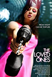 The Loved Ones (2009) Poster - Movie Forum, Cast, Reviews