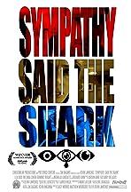 Sympathy, Said the Shark